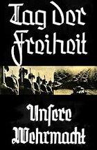 Tag der Freiheit - Unsere Wehrmacht