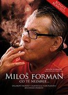 Miloš Forman: Co tě nezabije…
