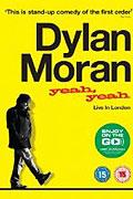 Dylan Moran: Yeah, Yeah
