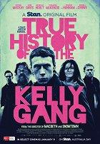 Pravdivý příběh Neda Kellyho a jeho bandy